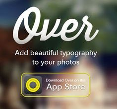 """""""Over"""" app (iPhone and iPad) lets you add cool text to your photos"""