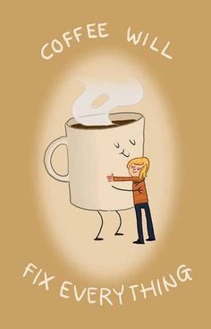 Coffee will fix everything ♥ ♥ ♥ #Coffee #Quote with Coffee Lovers Magazine www.coffeeloversmag.com/theMagazine