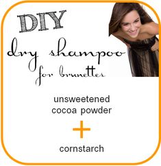 Homemade dry shampoo for brunettes. Cocoa powder + cornstarch. Won't give brunettes that ashy look.