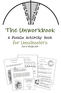 The Unworkbook: A Puzzle Activity Book for Unschoolers