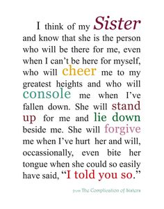 Very true... I am blessed with 3 amazing sisters!