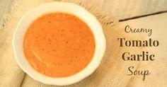 Creamy Tomato Garlic Soup from scratch