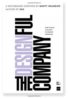 The Designful Company: How to build a culture of nonstop innovation: Marty Neumeier: 9780321580061: Amazon.com: Books