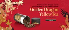 Receive a free Dragon tea tin with the purchase of our special edition Golden Dragon Yellow Tea. ::: Limited Time Only!