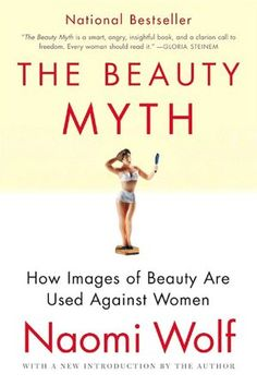 """#1 on Feminist Must-Read Book List. The Beauty Myth. Non-fiction. Check out the full list on my Pinterest board """"Feminist Must-Read Book List."""" <3"""