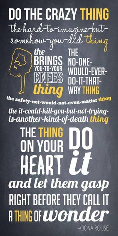 The thing on your heart, do it