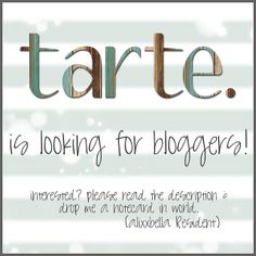 tarte. is looking for bloggers! | Flickr - Photo Sharing!