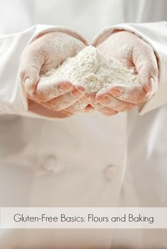 Gluten-Free Basics:  Flours and Baking