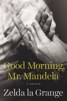 Book Review: Good Morning, Mr. Mandela by Zelda la Grange