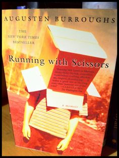 Running With Scissors by Augusten Burroughs'