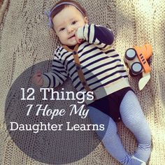 12 Things I Hope My Daughter Learns