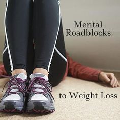 3 Mental Roadblocks That Sabotage Weight Loss