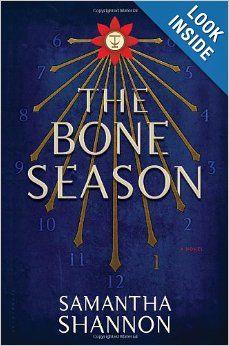 The Bone Season: A Novel: Samantha Shannon
