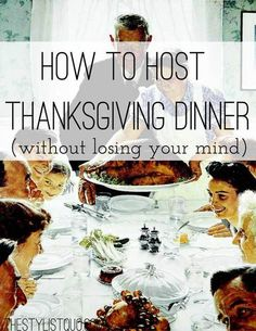 Thanksgiving Dinner: The Complete and Total Guide