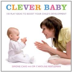 Clever Baby (activities and developmental timeline info for baby-toddler)