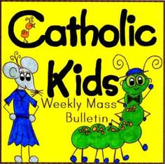 Catholic Kids Weekly Mass Bulletin. Free to print every week! Awesome! Great way to keep kids quiet, but engaged in the faith during Mass. Could send this home on Fridays.