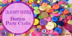 #Lalaloopsy #Button #Party #Craft Ideas | LalaloopsyParty.com