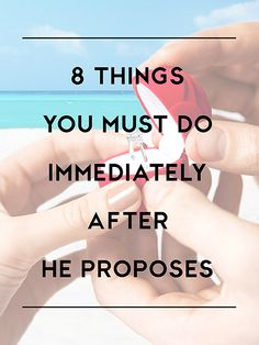 must-do's after he proposes