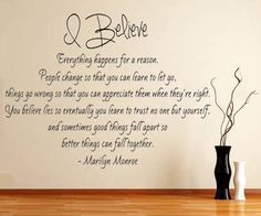 I+believe+everything+happens+for+a+reason+Marilyn+by+jenniferweir4,+$14.99