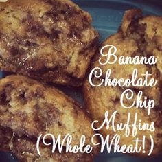 Whole Wheat Banana Chocolate Chip Muffins.  Really good!  I used coconut oil instead of olive oil and honey instead of brown sugar.
