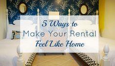 5 Ways Make Your #Rental Feel Like #Home: http://theborrowedabode.com/2013/11/5-ways-to-make-your-rental-feel-like-home/