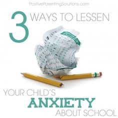"""Beyond """"Do your best"""": Three Ways to Lessen Your Child's Anxiety about School - Positive Parenting Solutions"""