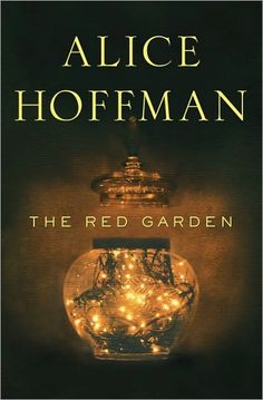 The Red Garden. This was more a collection of interconnected short stories, as opposed to Hoffman's 'typical' novel. It was beautiful!