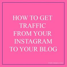 How to Get Traffic From Instagram - The SITS Girls
