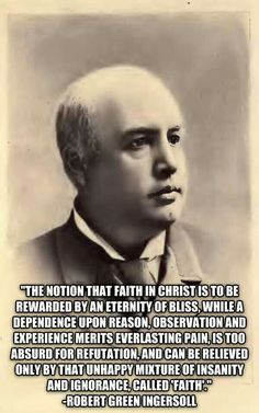 The very notion that belief in something unsupported by evidence (faith) is to be rewarded, while reason and logic and subsequent non-belief are punishable is downright INSANE!
