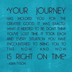 ♥ Your Life Journey.  Well said.