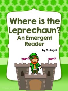 $ Saint Patrick's Day Emergent Reader:  Where is the Leprechaun?  Students cut and paste pictures of leprechauns to complete the patterned book.