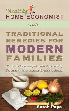 I am very excited to announce that my newest book, Traditional Remedies for Modern Families, is finished! Here's how you can get it for free in the first few days it is available.   http://www.thehealthyhomeeconomist.com/traditional-remedies-modern-families/