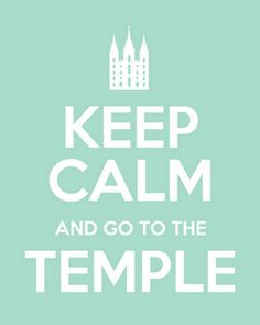 Keep calm... and go to the Temple
