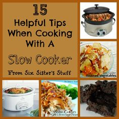 Six Sisters' Stuff: 15 Helpful Tips When Cooking With a Slow Cooker