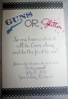 Gender Reveal Party Guns OR Glitter theme My girls will have both though :)