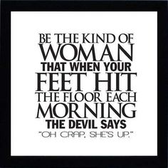 Be the Kind of Woman...Should B my FB.Pic.!!!!!!;)