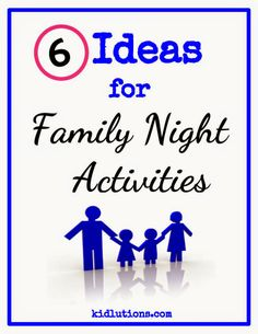 6 Ideas for Family Night Activiites