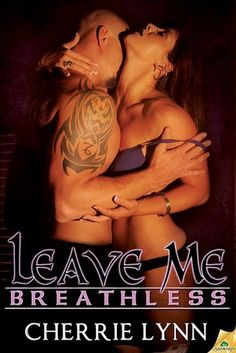 Confessions From an Overstuffed Bookshelf...reviews by Tammy & Kim: Leave Me Breathless Cherrie Lynn