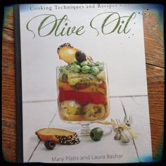 Cookbook review: Cooking Techniques and Recipes with Olive Oil by Mary Platis and Laura Bashar