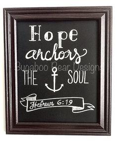 Hope Anchors the Soul Chalkboard art by BugabooBearDesigns on Etsy, $15.00