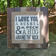 Love You a Bushel and a Peck Sign.
