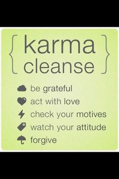 Karma cleanse wise words