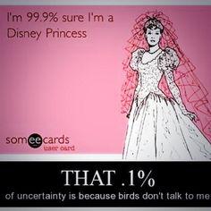 animals, disney funny princess, disney princess funny quotes, princesses funny, disney princesses, aunts, disney quotes princesses, true stories, wild birds
