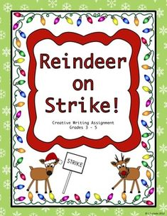creative writing - persuade the reindeer to go back to work or find an alternative team to pull the sleigh.