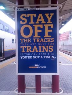 Stay off the tracks!