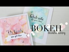 video tutorial: Bokeh Made Easy - YouTube ... beautiful cards ... great backgrounds for large fun font sentiments ...