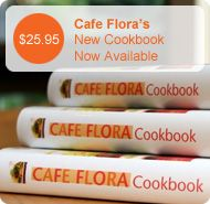 Cafe Flora is a favorite!