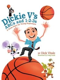 """Dickie V's ABC and 1-2-3s by Craig Lueck and Dick Vitale   Dickie V's ABCs and 1-2-3s, the first little book in the Dick Vitale Children's Literacy Initiative, is AWESOME BABY! It's a children's alphabet and counting book from the legendary ESPN college basketball analyst, Dick Vitale. In the book, children learn their alphabet through high-energy basketball words that Dick uses in his national broadcasts. For example, """"D"""" is for """"dunk"""" and """"J"""" is for """"jump"""".   Fun learning, huh!?"""