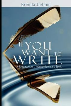 (808.02 UEL) If You Want to Write by Brenda Ueland