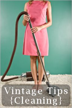 50+ Cleaning Tips & Work Savers: Timeless Wisdom
